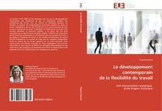 Обложка Le développement contemporain  de la flexibilité du travail