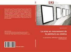 Couverture de La mise en mouvement de la peinture au cinéma