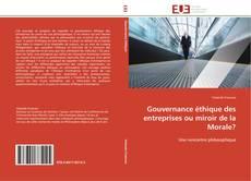 Gouvernance éthique des entreprises ou miroir de la Morale? kitap kapağı