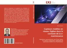 Couverture de Capteurs mobiles en réseau ZigBee dans le contexte de la e-maintenance