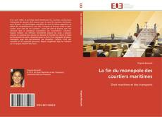 Bookcover of La fin du monopole des courtiers maritimes