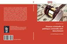 Borítókép a  Finance criminelle et politique criminelle anti-blanchiment - hoz