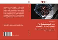 Bookcover of Psychopathologie des maladies neurologiques