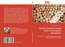 Bookcover of Genetic control of wood traits in Eucalyptus plantations
