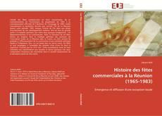 Copertina di Histoire des fêtes commerciales à la Réunion (1965-1983)