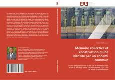 Couverture de Mémoire collective et construction d'une identité par un ennemi commun
