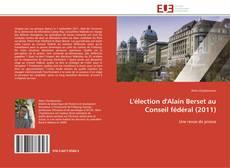 L'élection d'Alain Berset au Conseil fédéral (2011)的封面