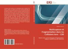 Bookcover of Multicapture et Fragmentation dans les Collisions Ions –  C60