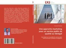 Copertina di Une approche marketing pour un service public de qualité au Sénégal