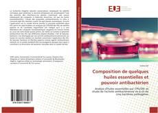 Portada del libro de Composition de quelques huiles essentielles et pouvoir antibactérien