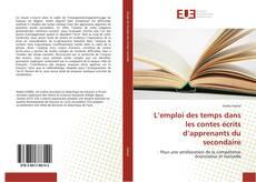 Bookcover of L'emploi des temps dans les contes écrits d'apprenants du secondaire