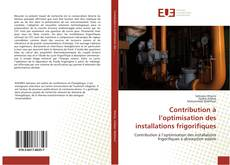 Bookcover of Contribution à l'optimisation des installations frigorifiques