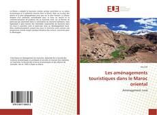 Couverture de Les aménagements touristiques dans le Maroc oriental