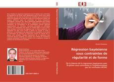 Couverture de Régression bayésienne sous contraintes de régularité et de forme