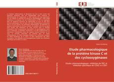 Bookcover of Etude pharmacologique de la protéine kinase C et des cyclooxygénases