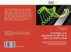 Bookcover of Association trait drépanocytaire (Hb AS) et déficit en G6PD au Mali