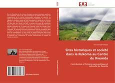 Buchcover von Sites historiques et société dans le Rukoma au Centre du Rwanda