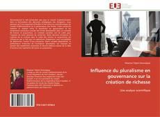 Bookcover of Influence du pluralisme en gouvernance sur la création de richesse
