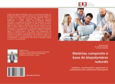 Capa do livro de Matériau composite à base de biopolymères naturels