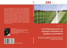 Bookcover of trait drépanocytaire et football: évaluation de quelques paramétres