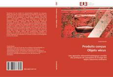 Capa do livro de Produits conçus   Objets vécus