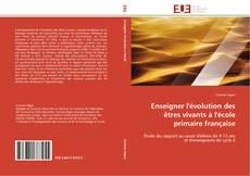 Portada del libro de Enseigner l'évolution des êtres vivants à l'école primaire française