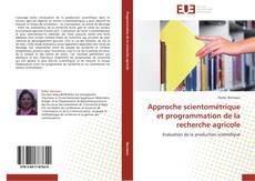 Bookcover of Approche scientométrique et programmation de la recherche agricole