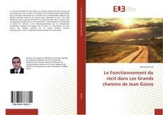 Couverture de Le Fonctionnement du récit dans Les Grands chemins de Jean Giono