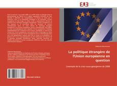Bookcover of La politique étrangère de l'Union européenne en question