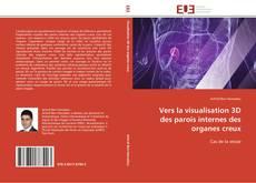 Bookcover of Vers la visualisation 3D des parois internes des organes creux