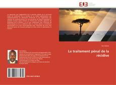 Le traitement pénal de la récidive kitap kapağı