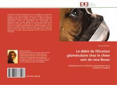 Couverture de Le débit de filtration glomérulaire chez le chien sain de race Boxer