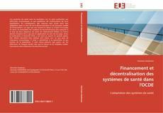 Copertina di Financement et décentralisation des systèmes de santé dans l'OCDE