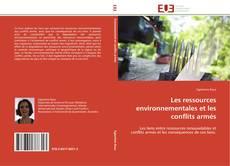 Bookcover of Les ressources environnementales et les conflits armés