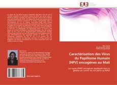 Caractérisation des Virus du Papillome Humain (HPV) oncogènes au Mali kitap kapağı