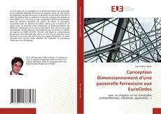 Bookcover of Conception Dimensionnement d'une passerelle ferroviaire aux EuroCodes