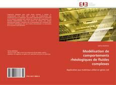 Modélisation de comportements rhéologiques de fluides complexes的封面