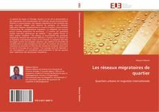 Обложка Les réseaux migratoires de quartier