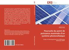 Couverture de Poursuite du point de puissance maximale d'un système photovoltaïque
