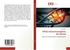 Bookcover of Effets toxicomanogènes de l'alcool