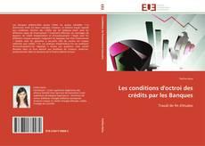 Les conditions d'octroi des crédits par les Banques kitap kapağı