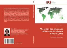 Bookcover of Allocation des ressources radios dans les réseaux GPRS et UMTS