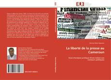 Couverture de La liberté de la presse au Cameroun