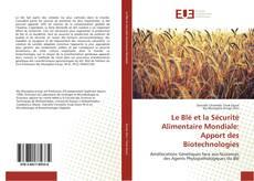 Обложка Le Blé et la Sécurité Alimentaire Mondiale: Apport des Biotechnologies