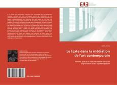 Couverture de Le texte dans la médiation de l'art contemporain