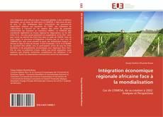 Bookcover of Intégration économique régionale africaine face à la mondialisation