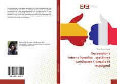 Successions internationales : systèmes juridiques français et espagnol kitap kapağı