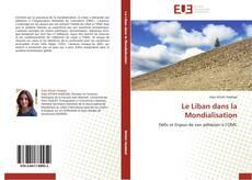 Bookcover of Le Liban dans la Mondialisation