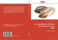 Bookcover of Les exportations d'Afrique sub saharienne face à l'OMC