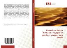 Bookcover of Itinéraire d'Arthur Rimbaud : voyages en poésie et voyages sans poésie